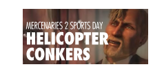 MERCENARIES 2 SPORTS DAY: HELICOPTER CONKERS